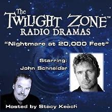 Nightmare at 20,000 Feet: The Twilight Zone Radio Dramas Radio/TV Program by Richard Matheson Narrated by John Schneider, Stacy Keach