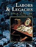 Labors and Legacies, Kristen A. Yarmey, 1599714108