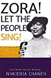 Zora! Let The People Sing!: Bioplay of Zora Neale Hurston
