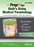 PrepU for Nath's Using Medical Terminology, Lippincott  Williams & Wilkins, 1451184174