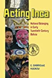 Acting Inca: National Belonging in Early