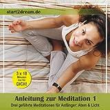 Anleitung zur Meditation 1. Drei geführte Meditationen für Anfänger: Atem & Licht (Audio-CD)