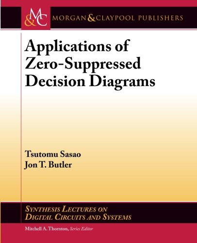 Download Applications of Zero-Suppressed Decision Diagrams (Synthesis Lectures on Digital Circuits and Systems) ebook