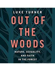 Out of the Woods: Nature, Sexuality, and Faith in the Forest