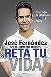 Reta Tu Vida: No es dejar de comer SINO aprender a comer (Spanish Edition)