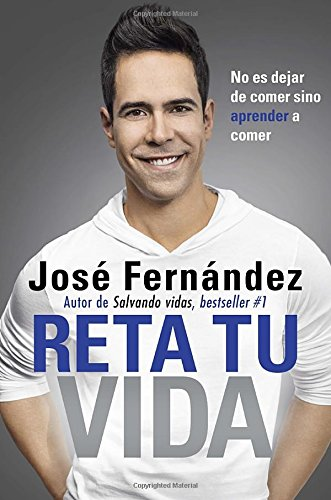 Reta Tu Vida: No es dejar de comer SINO aprender a comer (Spanish Edition) [Jose Fernandez] (Tapa Blanda)