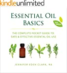 Essential Oil Basics: The Complete Po...