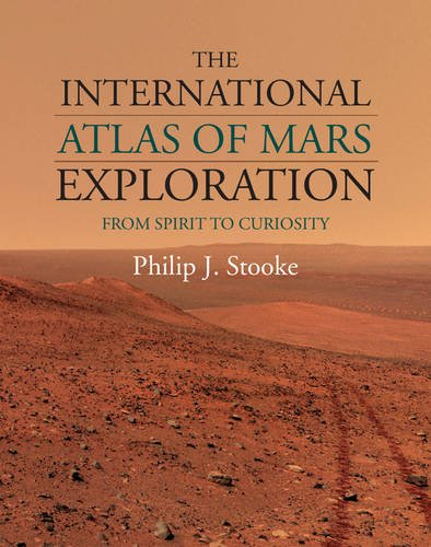- The International Atlas of Mars Exploration: Volume 2, 2004 to 2014: From Spirit to Curiosity