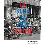 La génération perdue: Des Américains à Paris 1914-1939