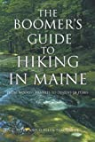The Boomer's Guide to Hiking in Maine, Suellen Diaconoff and Peter Diaconoff, 1462035574