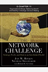 The Network Challenge (Chapter 11): Organizational Design: Balancing Search and Stability in Strategic Decision Making Kindle Edition