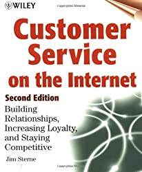 Customer Service on the Internet: Building Relationships, Increasing Loyalty, and Staying Competitive, 2nd Edition