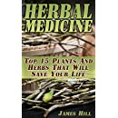 Herbal Medicine:  Top 15 Plants And Herbs That Will Save Your Life