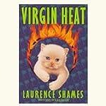 Virgin Heat | Laurence Shames