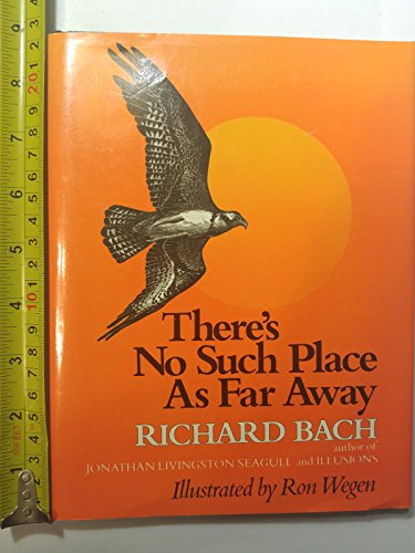There'S No Such Place As Far Away by Richard Bach