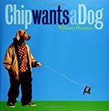 Chip Wants a Dog, William Wegman, 0786806060