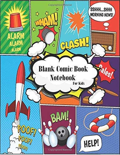 Blank Comic Book NoteBook For Kids  For Kids And Adults   150 Pages Of Funs And Unique Templates   A Large 8.5' X 11' Notebook And Sketchbook For Kids And Adults To Unleash Creativity