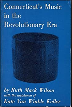 Book Connecticut's music in the Revolutionary era (Connecticut bicentennial series)