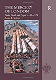 The Mercery of London: Trade, Goods and People, 1130-1578