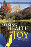 Seeking Health and Joy, Antonietta Francini  Ma, 1475927096