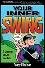 Your Inner Swing - 7 Lessons in Golf... and Life!