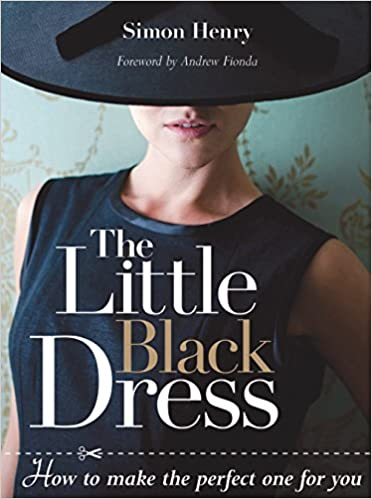 The Little Black Dress How To Make The Perfect One For You Simon