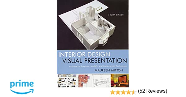 Amazon Interior Design Visual Presentation A Guide To Graphics Models And Techniques 8601400132760 Maureen Mitton Books