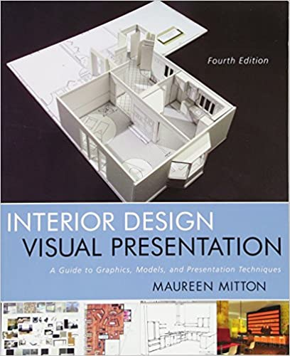 Interior Design Visual Presentation: A Guide to Graphics, Models and  Presentation Techniques 4th Edition