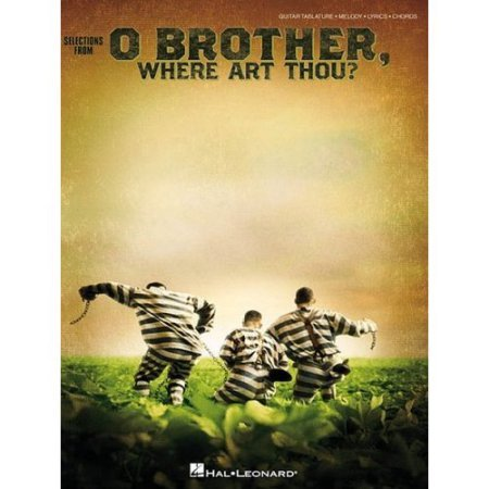 O Brother Where Art Thou?: Guitar Tab/Melody/Lyrics/Chords