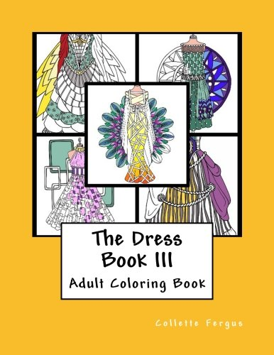 Dress Book III (Collette's Dresses) (Volume 3)