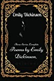 Poems by Emily Dickinson, Three Series, Complete: By Emily Elizabeth Dickinson - Illustrated