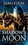 Shadow's Moon: Kyn Kronicles Book 3