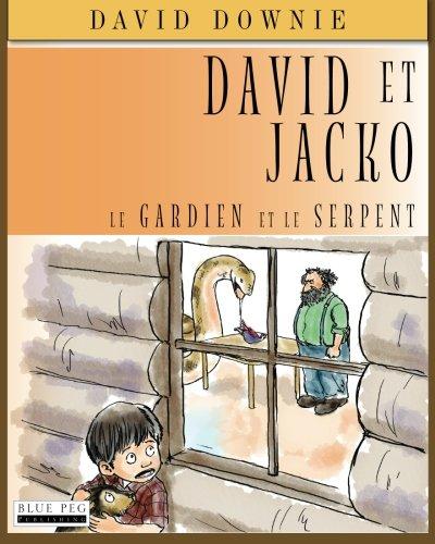 David Et Jacko: Le Gardien Et Le Serpent  [Downie, David] (Tapa Blanda)