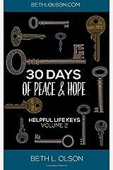Helpful Life Keys Volume 2: 30 Days of Peace & Hope Paperback