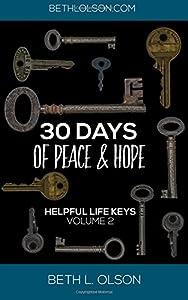 Helpful Life Keys Volume 2: 30 Days of Peace & Hope