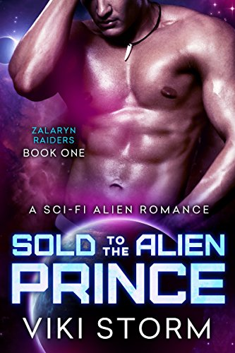 Sold to the Alien Prince: A Sci-Fi Alien Romance (Zalaryn Raiders Book 1)
