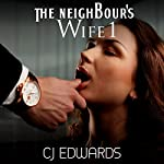 The Neighbour's Wife 1 | C J Edwards
