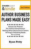 This book is for author entrepreneurs. It makes writing an author business plan easy... thoughtful... and energizing. Use it to design a small business to achieve the ultimate goal of financial independence. And do so with a realistic and ste...