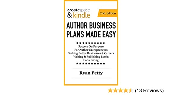 Createspace  Kindle Author Business Plans Made Easy Nd Edition  Buy For Others
