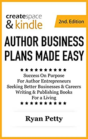 CreateSpace & Kindle AUTHOR BUSINESS PLANS MADE EASY [2nd Edition ...