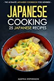 Japanese Cooking - 25 Japanese Recipes: The Ultimate Japanese Cookbook for Newbies!