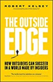 Outside Edge: How Outsiders Can Succeed in a World Made by Insiders