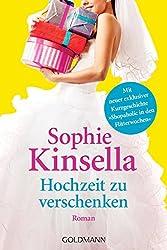 Hochzeit zu verschenken: Ein Shopaholic-Roman 3 (Schnäppchenjägerin Rebecca Bloomwood) (German Edition)