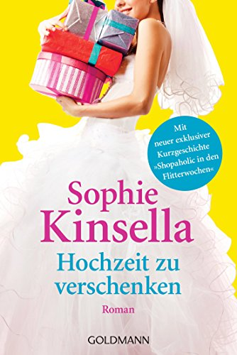 Hochzeit zu verschenken: Ein Shopaholic-Roman 3 (German Edition)