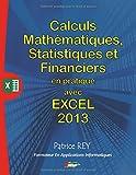 Calculs mathématiques, statistiques et financièrs avec excel 2013 et VBA