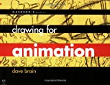 Gardner's Guide to Drawing for Animation, Dave Brain, 1589650239