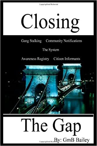 Buy Closing the Gap: Gang Stalking Book Online at Low Prices