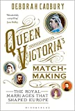 Queen Victoria's Matchmaking: The Royal Marriages that Shaped Europ