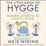 The Little Book of Hygge: Danish Secrets to Happy Living | Meik Wiking