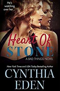 Heart Of Stone (Bad Things Book 5) by [Eden, Cynthia]